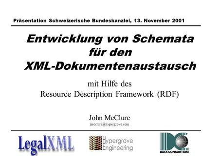 Entwicklung von Schemata für den XML-Dokumentenaustausch mit Hilfe des Resource Description Framework (RDF) John McClure Präsentation.