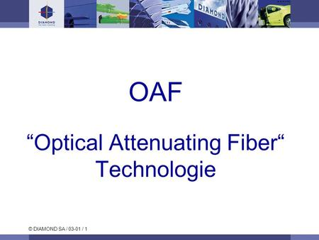 "OAF ""Optical Attenuating Fiber"" Technologie"