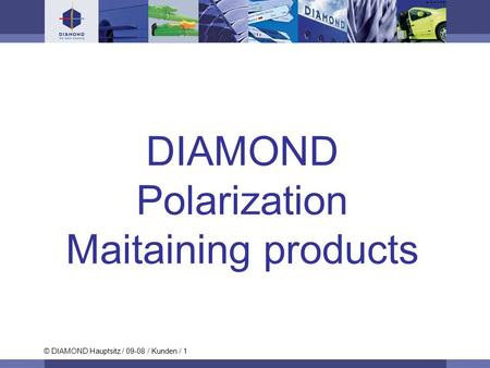 Polarization Maitaining products