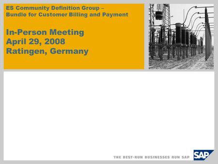 ES Community Definition Group – Bundle for Customer Billing and Payment In-Person Meeting April 29, 2008 Ratingen, Germany.