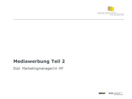 Mediawerbung Teil 2 Dipl. Marketingmanager/in HF.