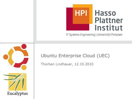 Ubuntu Enterprise Cloud (UEC) Thorben Lindhauer, 12.10.2010.