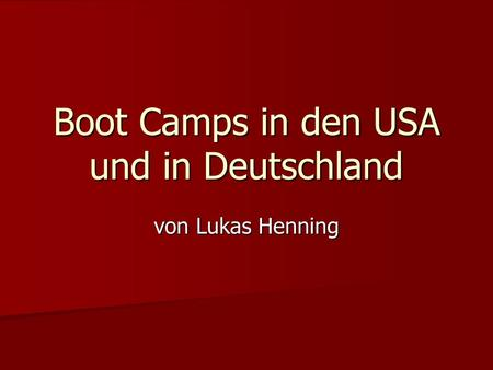 Boot Camps in den USA und in Deutschland
