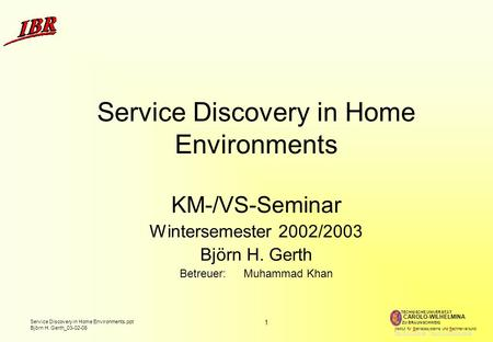 Service Discovery in Home Environments