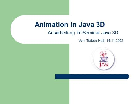Animation in Java 3D Ausarbeitung im Seminar Java 3D