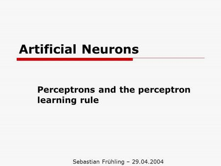 Perceptrons and the perceptron learning rule