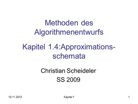 Methoden des Algorithmenentwurfs Kapitel 1.4:Approximations-schemata