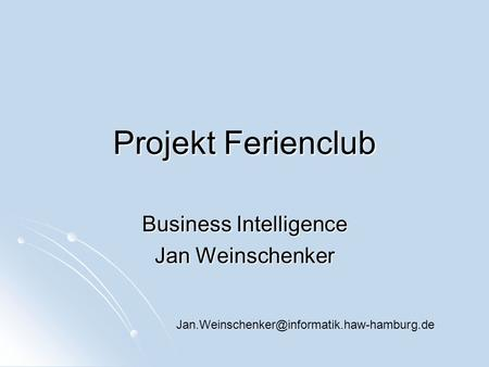 Business Intelligence Jan Weinschenker