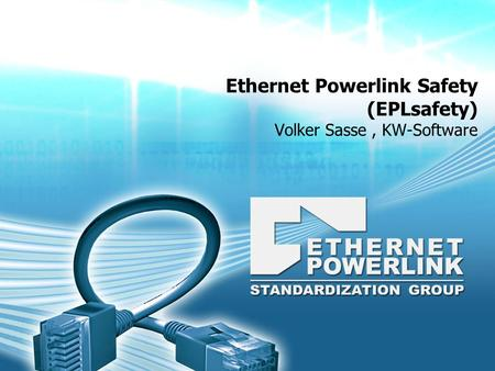 Ethernet Powerlink Safety (EPLsafety) Volker Sasse , KW-Software