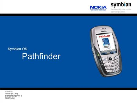Pathfinder created by Christoph Lang Brandenburgerstr. 9 73431Aalen Symbian OS.