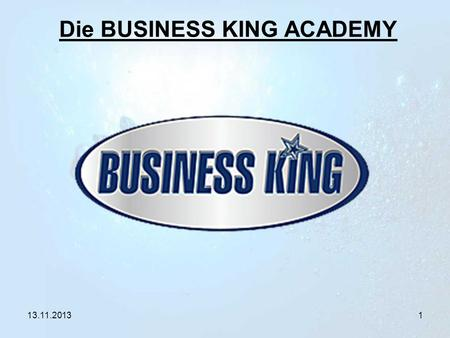 Die BUSINESS KING ACADEMY