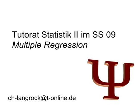 Tutorat Statistik II im SS 09 Multiple Regression