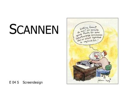 SCANNEN E 04 S	Screendesign.
