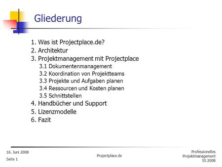 Gliederung 1. Was ist Projectplace.de? 2. Architektur