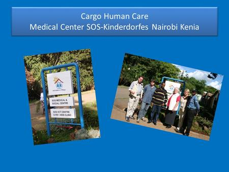 Cargo Human Care Medical Center SOS-Kinderdorfes Nairobi Kenia