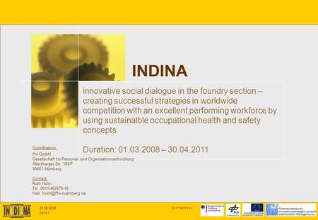 Seite 1 Sponsored by: 23.05.2008 innovative social dialogue in the foundry section – creating successful strategies in worldwide competition with an excellent.