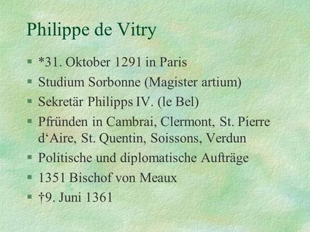 Philippe de Vitry *31. Oktober 1291 in Paris
