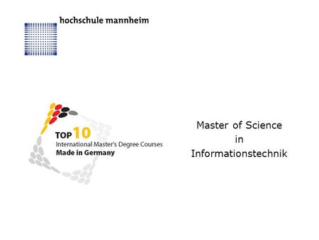 Master of Science in Informationstechnik. Master of Science in Informationstechnik.