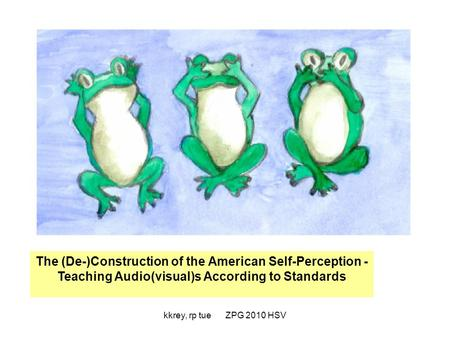 The (De-)Construction of the American Self-Perception -