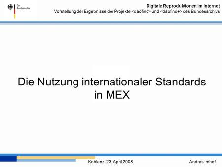 Die Nutzung internationaler Standards in MEX