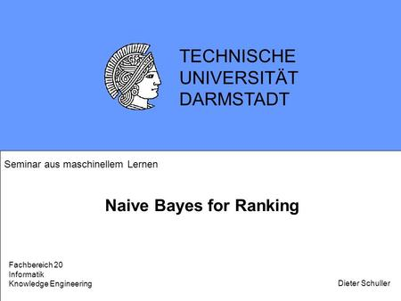 TECHNISCHE UNIVERSITÄT DARMSTADT Naive Bayes for Ranking