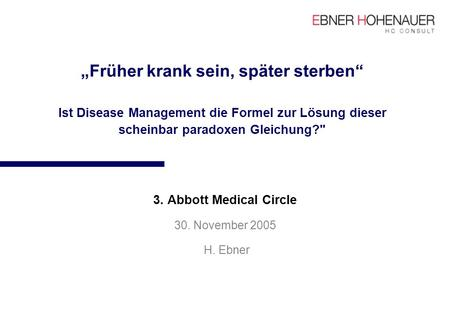 3. Abbott Medical Circle 30. November 2005 H. Ebner