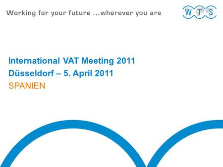 International VAT Meeting 2011 Düsseldorf – 5. April 2011 SPANIEN