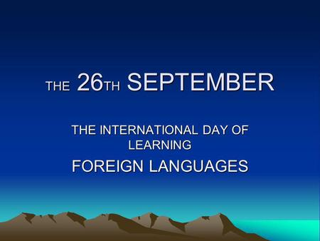 THE INTERNATIONAL DAY OF LEARNING FOREIGN LANGUAGES