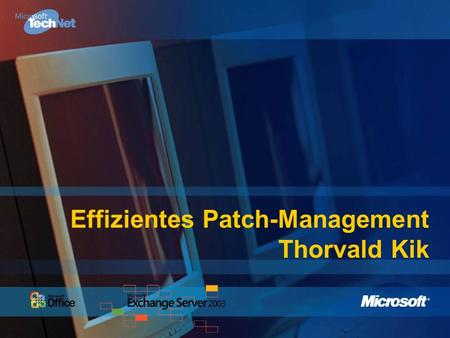 Effizientes Patch-Management Thorvald Kik