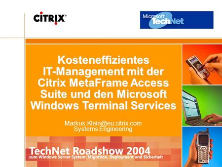 Systems Engineering Kosteneffizientes IT-Management mit der Citrix MetaFrame Access Suite und den Microsoft Windows Terminal.