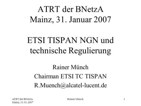 Rainer Münch Chairman ETSI TC TISPAN
