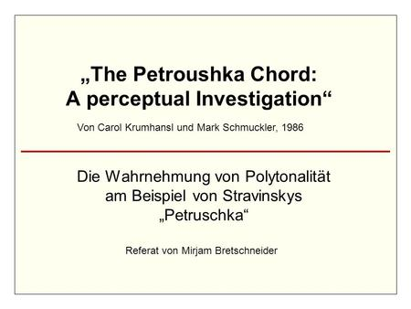 """The Petroushka Chord: A perceptual Investigation"""