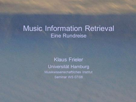 Music Information Retrieval Eine Rundreise