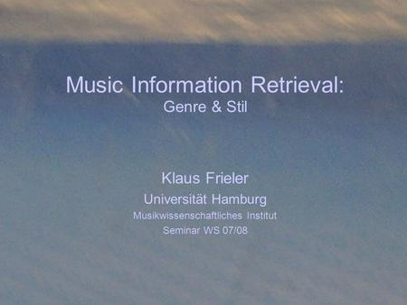 Music Information Retrieval: Genre & Stil