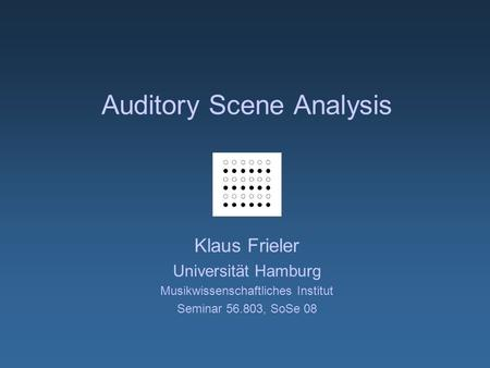 Auditory Scene Analysis