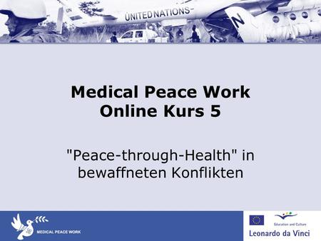 Medical Peace Work Online Kurs 5