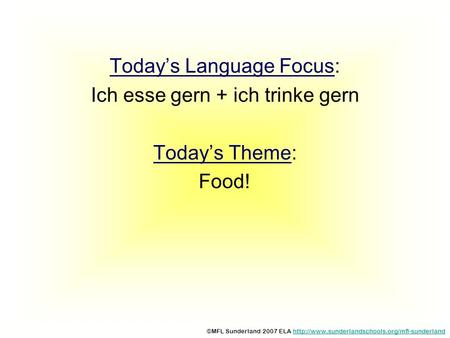 Today's Language Focus: Ich esse gern + ich trinke gern Today's Theme: