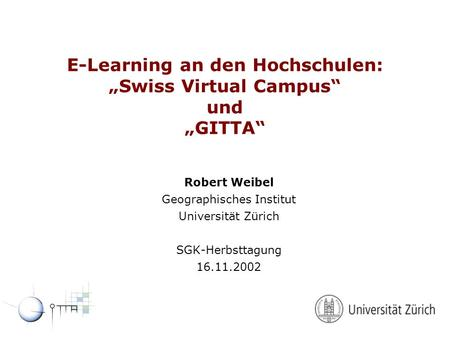 "E-Learning an den Hochschulen: ""Swiss Virtual Campus"" und ""GITTA"""