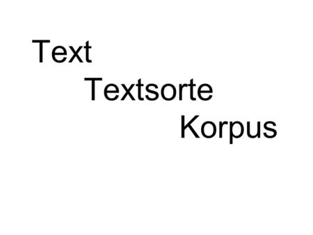 Text Textsorte Korpus.