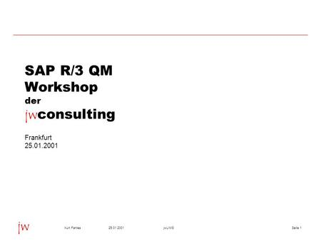 SAP R/3 QM Workshop der jwconsulting Frankfurt