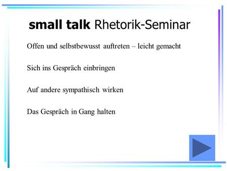 small talk Rhetorik-Seminar