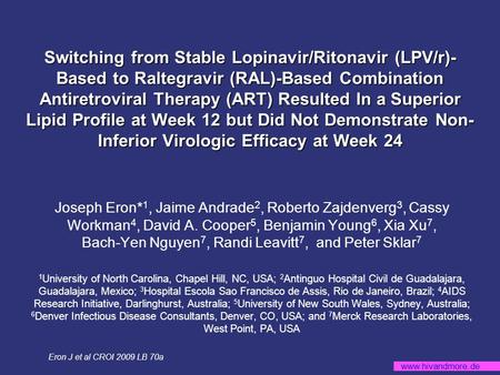 Www.hivandmore.de Switching from Stable Lopinavir/Ritonavir (LPV/r)- Based to Raltegravir (RAL)-Based Combination Antiretroviral Therapy (ART) Resulted.