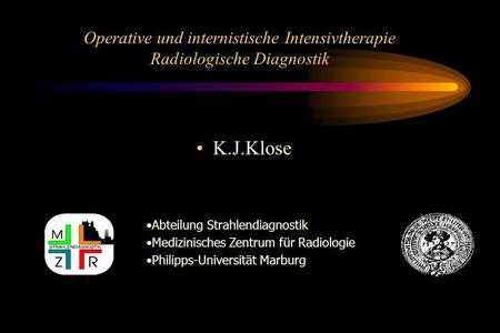 Operative und internistische Intensivtherapie Radiologische Diagnostik