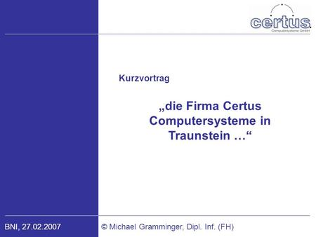 """die Firma Certus Computersysteme in Traunstein …"""