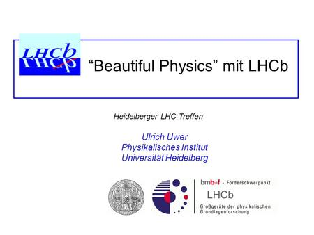 """Beautiful Physics"" mit LHCb"