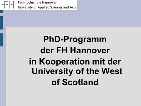 PhD-Programm der FH Hannover in Kooperation mit der University of the West of Scotland.