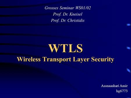 WTLS Wireless Transport Layer Security