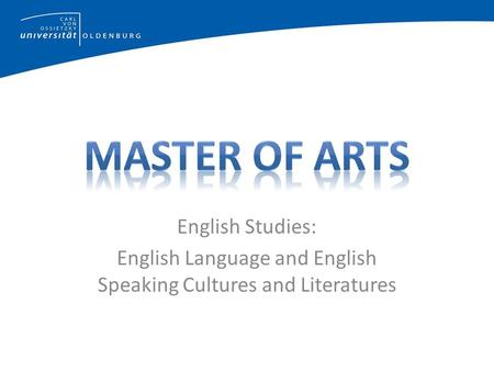 English Studies: English Language and English Speaking Cultures and Literatures.