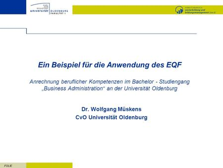 Dr. Wolfgang Müskens CvO Universität Oldenburg