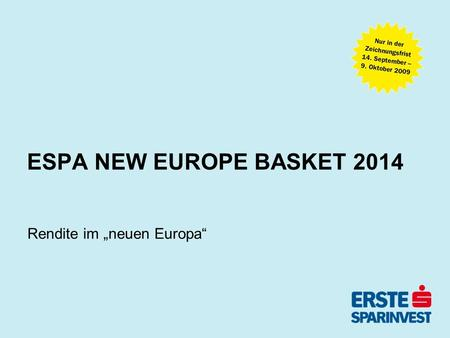 ESPA NEW EUROPE BASKET 2014 Rendite im neuen Europa.